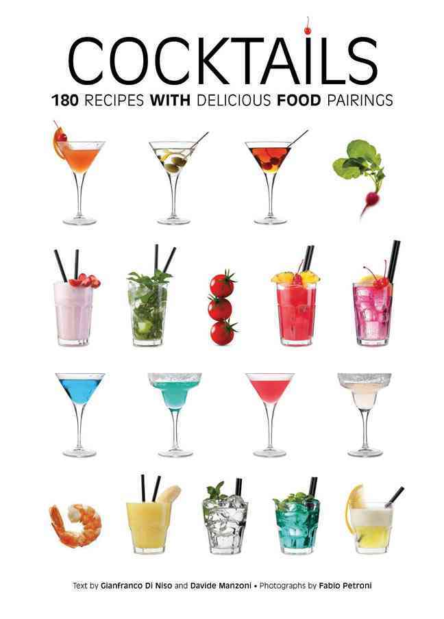 Cocktails: 180 Recipes with Delicious Food Pairings (Hardcover)