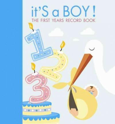 It's a Boy!: The First Years Record Book (Hardcover)