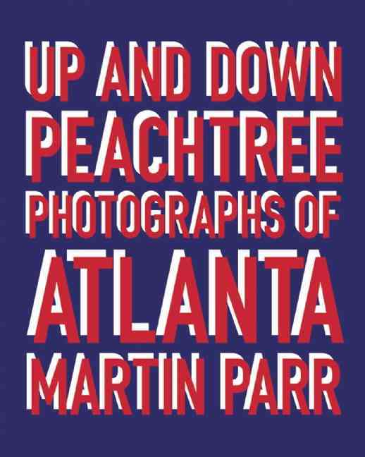 Up and Down Peachtree: Photographs of Atlanta (Hardcover)