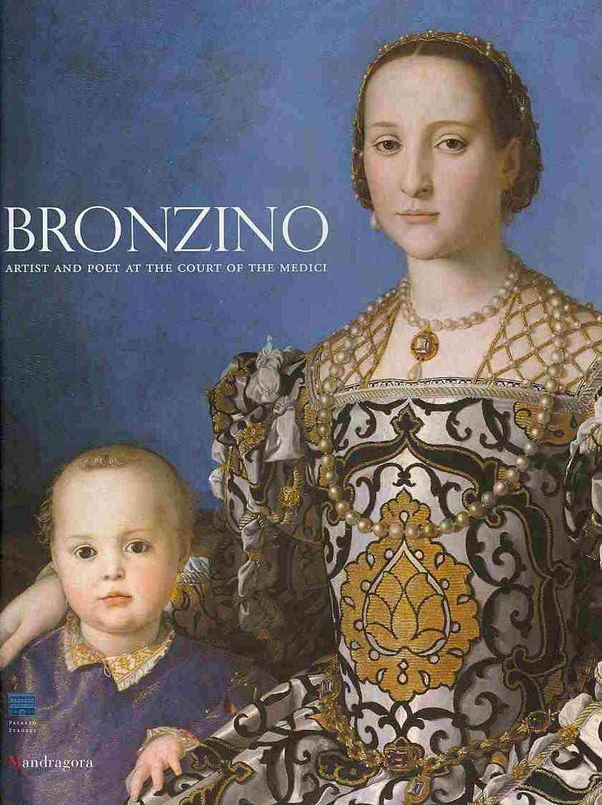Bronzino: Artist and Poet at the Court of the Medici (Paperback)
