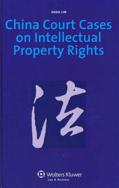 China Court Cases on Intellectual Property Rights: Update and Commentary Version (Hardcover)