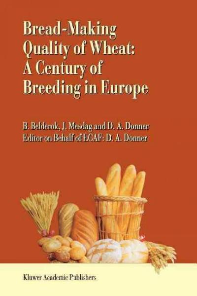 Bread-making Quality of Wheat: A Century of Breeding in Europe (Paperback)