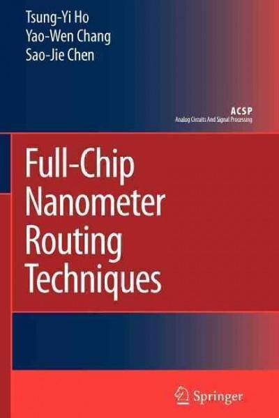 Full-chip Nanometer Routing Techniques (Paperback)