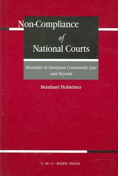 Non-compliance of National Courts: Remedies in European Community Law And Beyond (Hardcover)