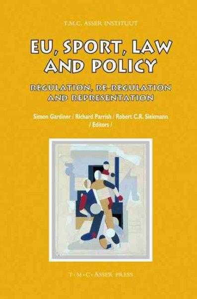 EU, Sport, Law and Policy: Regulation, Re-Regulation and Representation (Hardcover)