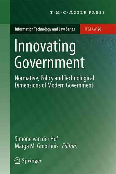 Innovating Government: Normative, Policy and Technological Dimensions of Modern Government (Hardcover)