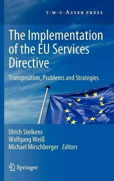 The Implementation of the EU Services Directive: Transposition, Problems and Strategies (Hardcover)