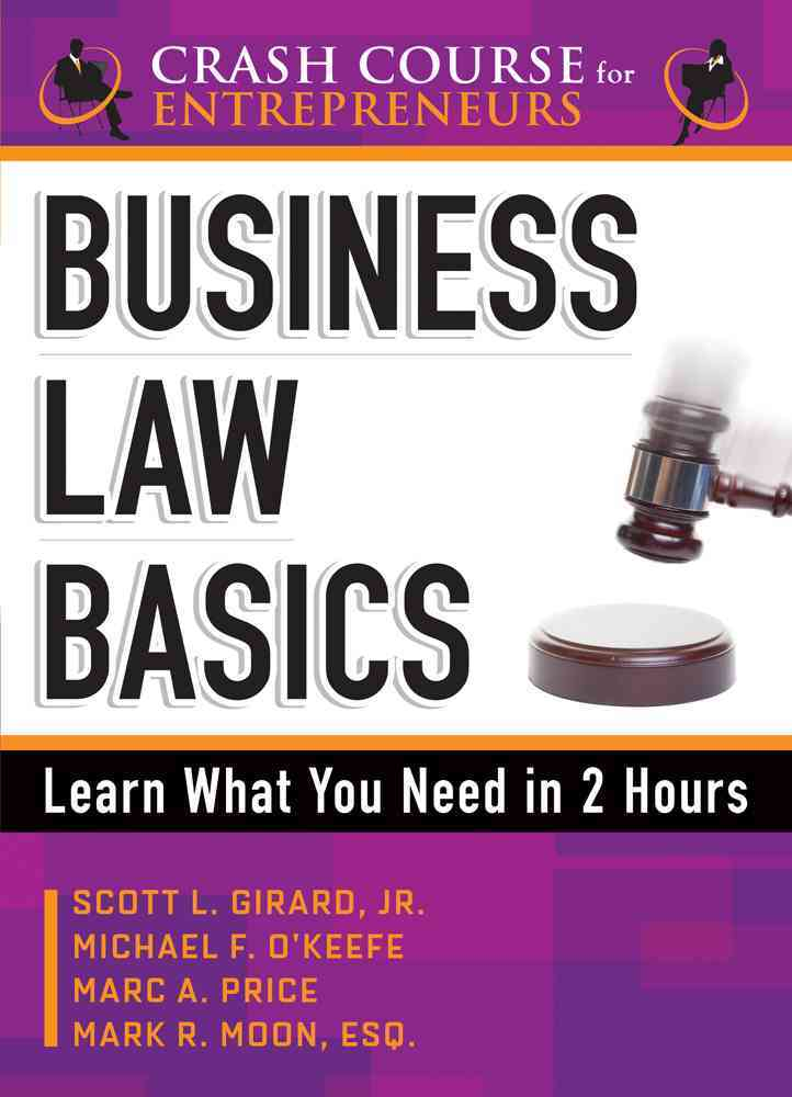 Business Law Basics: Learn What You Need in Two Hours (Paperback)