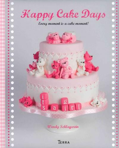 Happy Cake Days: Decorate Your Own Cakes to Celebrate Life's Milestones  (Hardcover)
