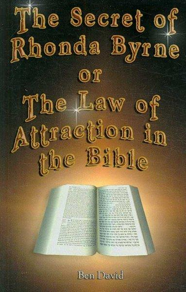 The Secret of Rhonda Byrne or the Law of Attraction in the Bible (Paperback)