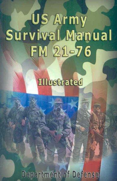 US Army Survival Manual: Fm 21-76 (Paperback)