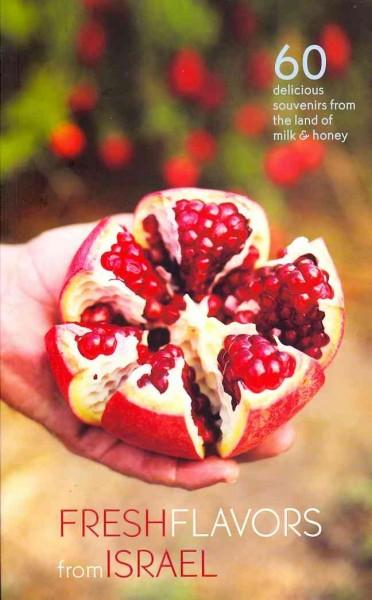 Fresh Flavors from Israel (Paperback)