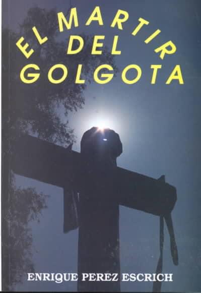 El Martir Del Golgota