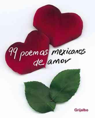 99 Poemas Mexicanos De Amor/ 99 Mexican Love Poems (Hardcover)