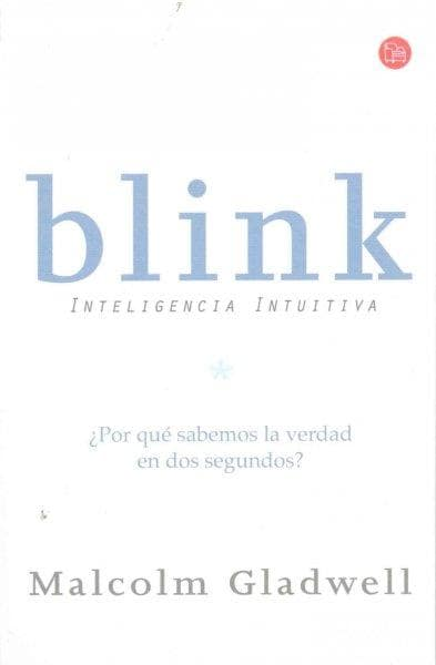 Blink: Inteligencia Intuitiva/ The Power of Thinking Without Thinking (Paperback)