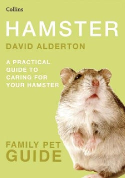 Hamster: A Practical Guide to Caring for Your Hamster (Paperback)