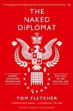 The Naked Diplomat: Understanding Power and Politics in the Digital Age (Paperback)