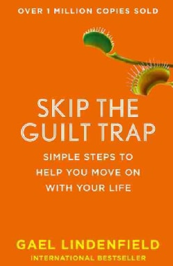 Skip the Guilt Trap: Simple Steps to Help You Move on With Your Life (Paperback)