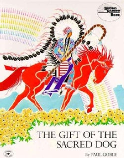 The Gift of the Sacred Dog: Story and Illustrations (Paperback)