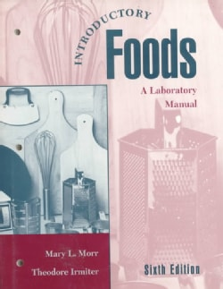 Introductory Foods: A Laboratory Manual of Food Preparation and Evaluation (Paperback)