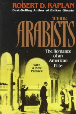 The Arabists: The Romance of an American Elite (Paperback)