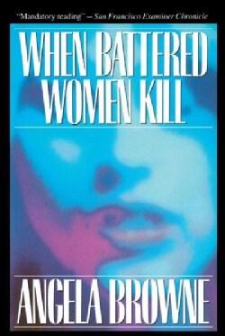 When Battered Women Kill (Paperback)