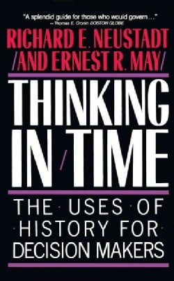 Thinking in Time: The Uses of History for Decision Makers (Paperback)