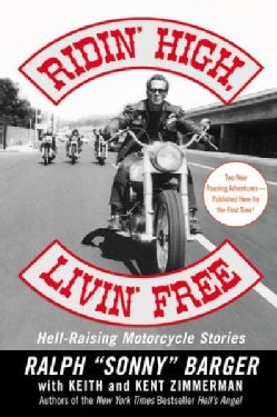 Ridin' High, Livin' Free: Hell-Raising Motorcycle Stories (Paperback)