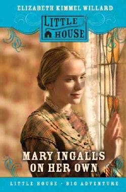 Mary Ingalls on Her Own (Hardcover)
