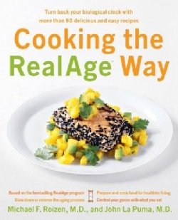 Cooking the Realage Way: Turn Back Your Biological Clock With More Than 80 Delicious And Easy Recipes (Paperback)