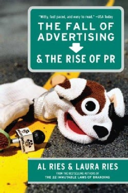 The Fall of Advertising and the Rise of Pr (Paperback)