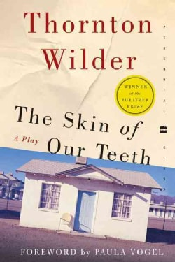 The Skin of Our Teeth: A Play (Paperback)
