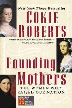Founding Mothers: The Women Who Raised Our Nation (Paperback)