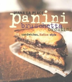 Panini, Bruschetta, Crostini: Sandwiches, Italian Style (Paperback)