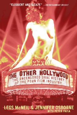 The Other Hollywood: The Uncensored Oral History of the Porn Film Industry (Paperback)