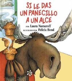 Si le das un panecillo a un alce / If You Give a Moose a Muffin (Hardcover)
