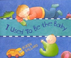 I Used to Be the Baby (Hardcover)