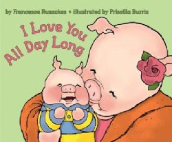 I Love You All Day Long (Paperback)