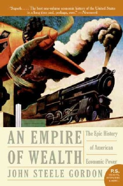 An Empire Of Wealth: The Epic History Of American Economic Power (Paperback)