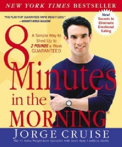 8 Minutes in the Morning: A Simple Way to Shed Up to 2 Pounds a Week - Guaranteed (Paperback)