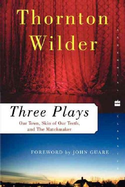 Three Plays: Our Town, the Skin of Our Teeth, and the Matchmaker (Paperback)