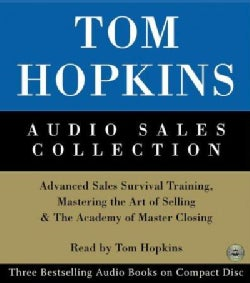 Tom Hopkins Audio Sales Collection: Advanced Sales Survival Training, Mastering the Art of Selling & the Academy o... (CD-Audio)