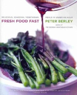 Fresh Food Fast: Delicious, Seasonal Vegetarian Meals In Under An Hour (Paperback)