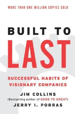 Built to Last: Successful Habits of Visionary Companies (Paperback)