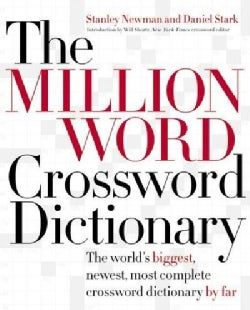 The Million Word Crossword Dictionary: The World's Biggest, Newest, Most Complete Crossword Dictionary by Far (Hardcover)