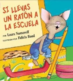Si llevas un raton a la escuela / If You Take a Mouse to School (Hardcover)