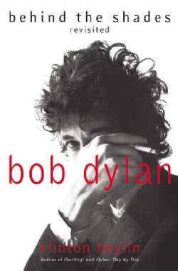 Bob Dylan: Behind the Shades Revisited (Paperback)