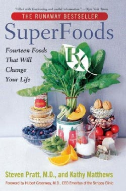 SuperFoods Rx: Fourteen Foods That Will Change Your Life (Paperback)