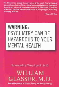 Warning: Psychiatry Can Be Hazardous to Your Mental Health (Paperback)