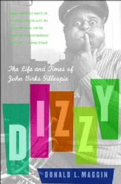 Dizzy: The Life And Times of John Birks Gillespie (Paperback)